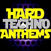 Play & Download Hard Techno Anthems by Various Artists | Napster