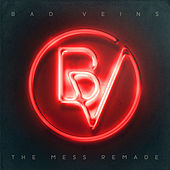 Play & Download The Mess Remade by Bad Veins | Napster