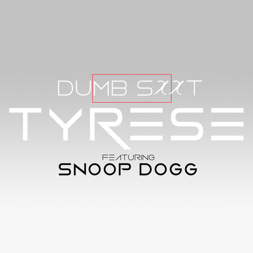 Play & Download Dumb S**t by Tyrese | Napster