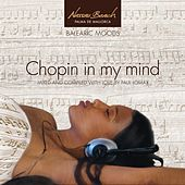 Play & Download Nassau Beach Palma de Mallorca : Chopin in My Mind (Pres. Balearic Moods 'Chopin in My Mind' Compiled By Paul Lomax) by Various Artists | Napster