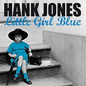 Play & Download Little Girl Blue by Hank Jones | Napster