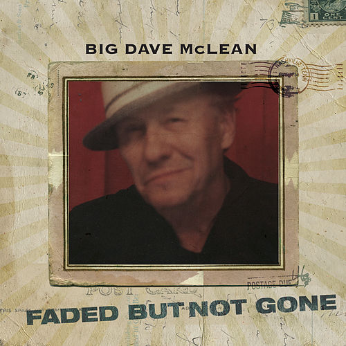 Play & Download Faded But Not Gone by Big Dave McLean | Napster