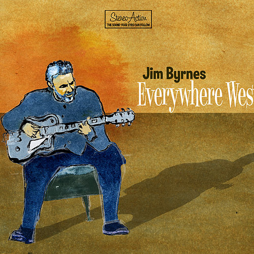 Everywhere West by Jim Byrnes