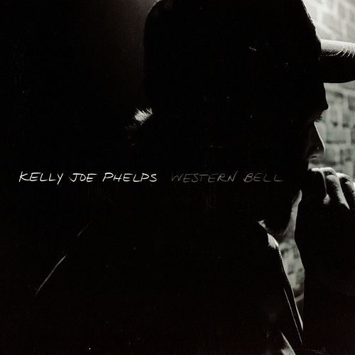 Western Bell by Kelly Joe Phelps