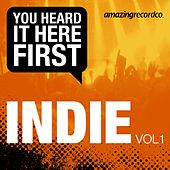 Play & Download Indie, Vol. 1 (You Heard It Here First) by Various Artists | Napster