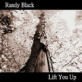 Play & Download Lift You Up - Single by Randy Black | Napster