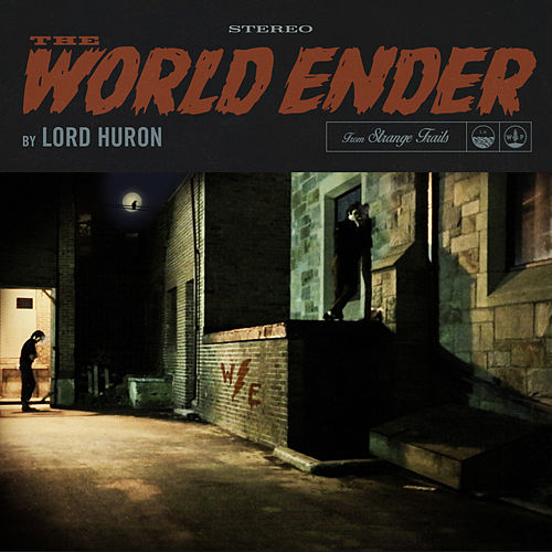 Play & Download The World Ender by Lord Huron | Napster