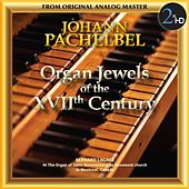 Play & Download Pachelbel: Organ Jewels of the 17th Century by Bernard Lagace (Bach) | Napster
