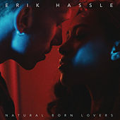Natural Born Lovers by Erik Hassle
