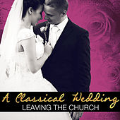 A Classical Wedding: Leaving the Church by Various Artists