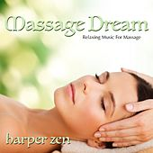 Play & Download Massage Dream: Relaxing Music for Massage by Harper Zen | Napster
