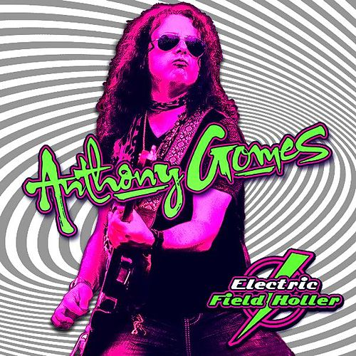 Play & Download Electric Field Holler by Anthony Gomes | Napster