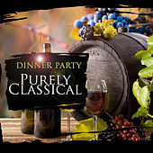 Purely Classical: Dinner Party by Various Artists