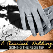 A Classical Wedding: Signing the Register by Various Artists
