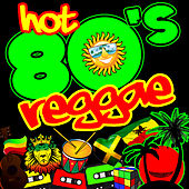 Hot 80's Reggae by Various Artists