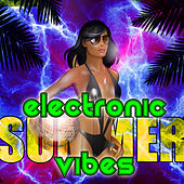Play & Download Electronic Summer Vibes by Various Artists | Napster