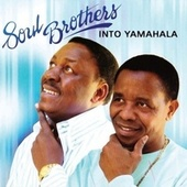 Play & Download Into Yamahala by The Soul Brothers | Napster