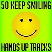 50 Keep Smiling Hands Up Tracks by Various Artists