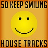 50 Keep Smiling House Tracks by Various Artists