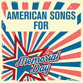 Play & Download American Songs for Memorial Day by Various Artists | Napster