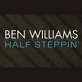 Half Steppin' by Ben Williams