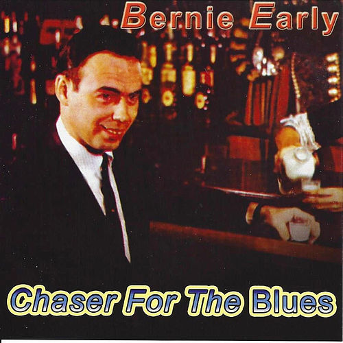 Play & Download Chaser for the Blues by Bernie Early | Napster