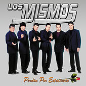 Play & Download Perdon Por Extranarte by Los Mismos | Napster