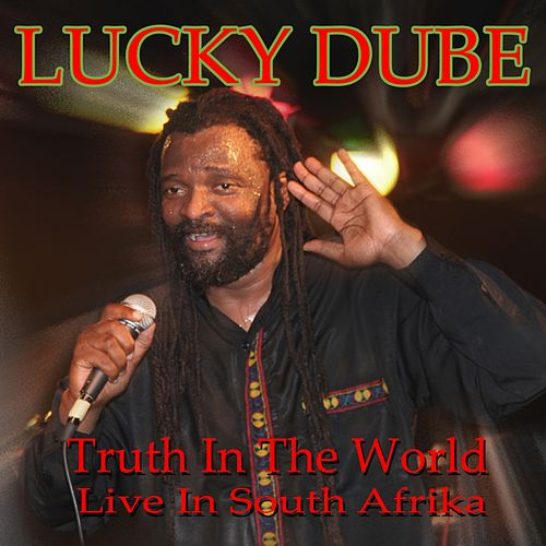 Play & Download Truth in the World (Live in South Afrika) by Lucky Dube | Napster