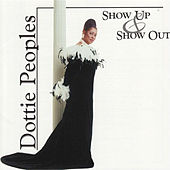 Play & Download Show Up & Show Out by Dottie Peoples | Napster