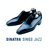 Play & Download Sinatra Sings Jazz by Frank Sinatra | Napster