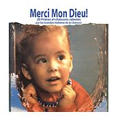 Play & Download Merci mon Dieu ! - Prières et chansons célestes by Various Artists | Napster