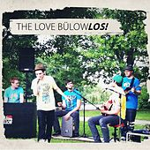 Play & Download Los! by The Love Bülow  | Napster