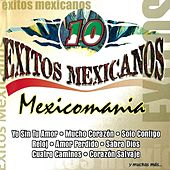 Play & Download 10 Exitos Mexicanos Mexicomania by Various Artists | Napster