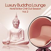 Luxury Buddha Lounge, Vol. 2 (Hotel & Bar Chill Out Session) by Various Artists