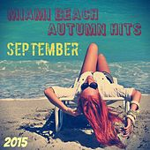 Play & Download Miami Beach Autumn Hits September 2015 by Various Artists | Napster