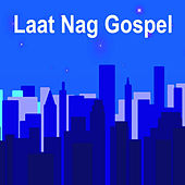 Play & Download Laat Nag Gospel by Various Artists | Napster