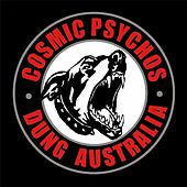 Dung Australia by Cosmic Psychos