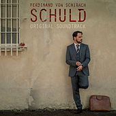 Ferdinand von Schirach - Schuld (Original Soundtrack) by Various Artists