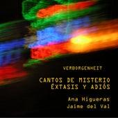 Cantos De Misterio, Éxtasis Y Adiós (Songs Of Mistery, Extasis And Farewell) by Ana Higueras