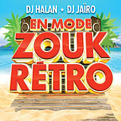 En Mode Zouk Retro (by DJ Halan & DJ Jaïro) by Various Artists