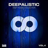 Deepalistic - Deep House Collection, Vol. 4 by Various Artists