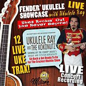 Play & Download Fender Ukulele Showcae with Ukulele Ray (Live) by Ukulele Ray | Napster