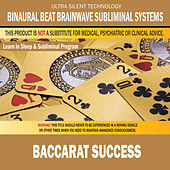 Baccarat Success: Combination of Subliminal & Learning While Sleeping Program (Positive Affirmations, Isochronic Tones & Binaural Beats) by Binaural Beat Brainwave Subliminal Systems