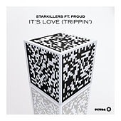 It's Love (Trippin') by Starkillers