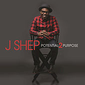 Play & Download Potential2Purpose by J Shep | Napster