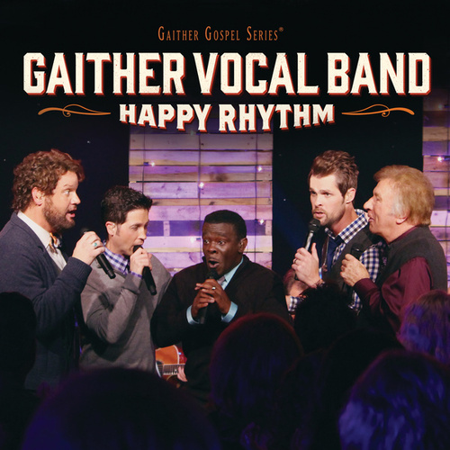 Happy Rhythm by Gaither Vocal Band