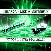 Play & Download Like a Butterfly (Scoop & Alter Ego Remix) by Hitarda | Napster