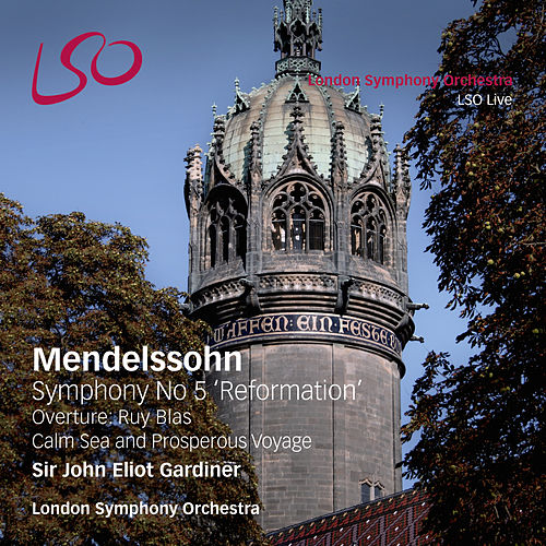 Play & Download Mendelssohn: Symphony No 5 'Reformation', Overture Ruy Blas, Calm Sea & Prosperous Voyage by John Eliot Gardiner | Napster