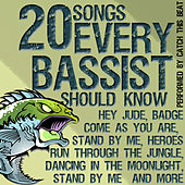 Play & Download 20 Songs Every Bassist Should Know by Catch This Beat | Napster