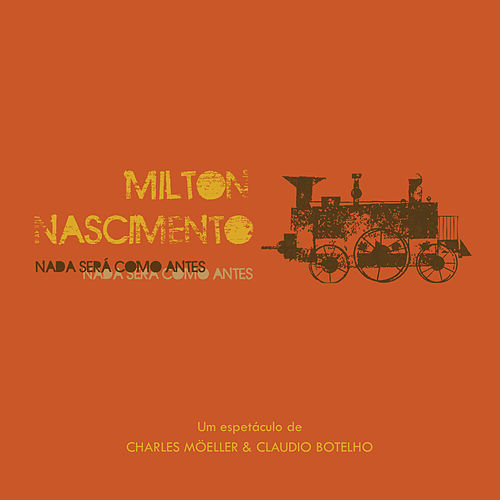 Play & Download Nada Será Como Antes by Milton Nascimento | Napster